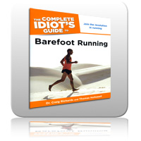 Barefoot Running - The Complete Idiots Guide